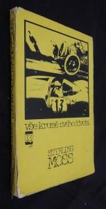 náhled knihy - Vše kromě svého života : Stirling Moss rozmlouvá s Kenem W. Purdym