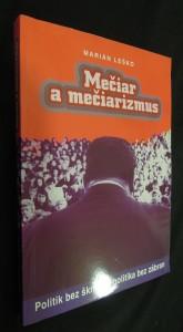 náhled knihy - Mečiar a mečiarismus : politik bez škrupúl, politika bez zábran