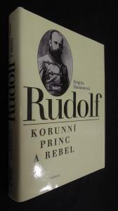 náhled knihy - Rudolf : korunní princ a rebel
