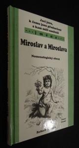 náhled knihy - Jací jsou, k čemu jsou předurčeni a kam míří nositelé jména : Miroslav a Miroslava (nomenologický obraz)