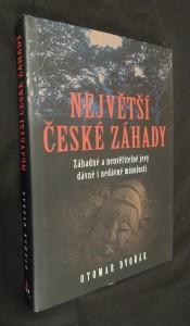náhled knihy - Největší české záhady : záhadné a neuvěřitelné jevy dávné a nedávné minulosti