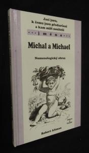 náhled knihy - Jací jsou, k čemu jsou předurčeni a kam míří nositelé jména : Michal a Michael