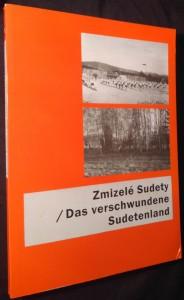 náhled knihy - Zmizelé Sudety = Das verschwundene Sudetenland Verschwundenes Sudetenlan