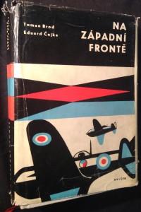 náhled knihy - Na západní frontě : historie čs. vojenských jednotek na Západě v letech druhé světové války