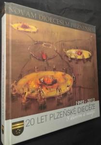 náhled knihy - 20 let Plzeňské diecéze : 1993-2013 : s důvěrou a nadějí