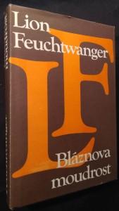 náhled knihy - Bláznova moudrost, čili, Smrt a slavné zmrtvýchvstání Jeana Jacquesa Rousseaua