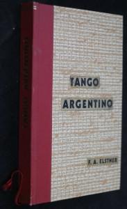 náhled knihy - Tango Argentino : Dobrodružství, dlouhé 36.000 kilometrů, které prožili don Francisco a dva gringos v zemi argentinské : [Zápisy rekordní jízdy malým vozem napříč Argentinou]