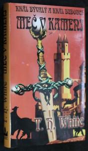 náhled knihy - Král bývalý a král budoucí. Meč v kameni