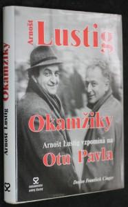 náhled knihy - Okamžiky : Arnošt Lustig vzpomíníná na Otu Pavla