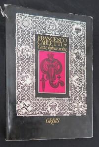náhled knihy - Cesta kolem světa, kterou Francesco Carletti roku 1591 v rodné Florencii započal a přes Španělsko, Panamu, Peru, Filipíny, Japonsko, Čínu, Malakku a Zeeland vykonal a v téže Florencii roku 1606 ukončil a sám pak ve dvanáctirozpravách velkovévodovi toskán