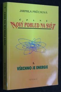 náhled knihy - Úplně nový pohled na svět. I. díl, Všechno je energie