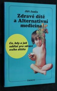 náhled knihy - Zdravé dítě a alternativní medicína : co, kdy a jak udělat pro zdraví svého dítěte