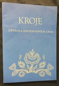 náhled knihy - Kroje jižních a jihozápadních Čech : Katalog výstavy, červenec - září 1986