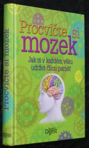 náhled knihy - Procvičte si mozek : jak si v každém věku udržet čilou paměť