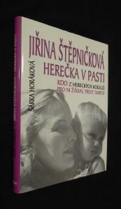 náhled knihy - Jiřina Štěpničková - herečka v pasti : kdo z hereckých kolegů pro ni žádal trest smrti?