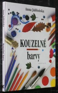 náhled knihy - Kouzelné barvy : nápady pro malé výtvarníky