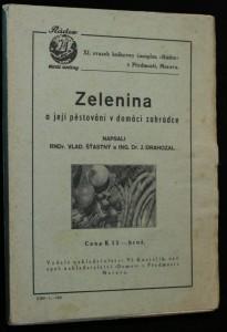 náhled knihy - Zelenina a její pěstování v domácí zahrádce : práce z vyšší školy hospodářské v Roudnici