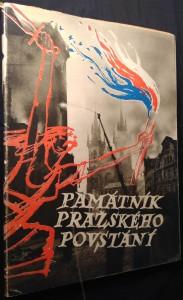 náhled knihy - Památník pražského povstání 1945 : na paměť slavných dnů povstání pražského lidu 1945 ... k prvému výročí 1946