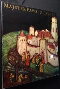 náhled knihy - Majster Pavol z Levoče : hlavný oltár v kostole sv. Jakuba