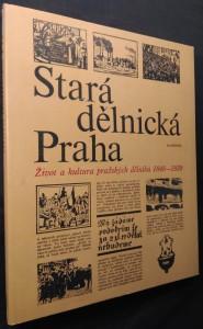 náhled knihy - Stará dělnická Praha : život a kultura pražských dělníků 1848-1939