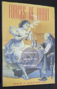 náhled knihy - Forces of Habit (Drugs and the Making of the Modern World)
