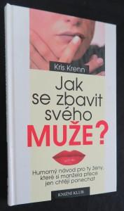 náhled knihy - Jak se zbavit svého muže? : humorný návod pro ty ženy, které si manžela přece jen chtějí ponechat