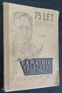 náhled knihy - Památník Palackého stát. reál. gymnasia ve Valašském meziříčí 1871-1946: II. část
