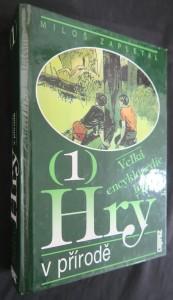 náhled knihy - Velká encyklopedie her. 1, Hry v přírodě