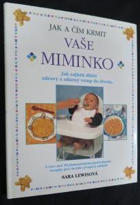 náhled knihy - Jak a čím krmit vaše miminko : jak zajistit dítěti zdravý a zdárný vstup do života