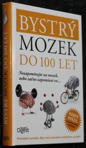 náhled knihy - Bystrý mozek do 100 let : nezapomínejte na mozek, nebo začne zapomínat on...