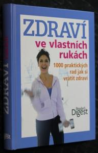 náhled knihy - Zdraví ve vlastních rukách : 1000 praktických rad jak si vrátit zdraví