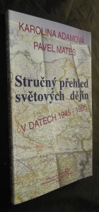 náhled knihy - Stručný přehled světových dějin v datech : 1945-1995