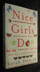 náhled knihy - Nice Girls Do : Sex, Lies and Gardening