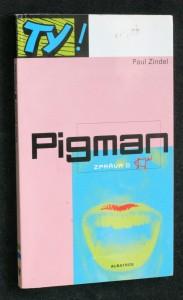 náhled knihy - Pigman : zpráva o ...