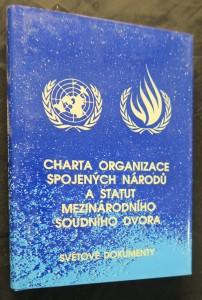 náhled knihy - Charta Organizace spojených národů a Statut Mezinárodního soudního dvora Statut Mezinárodního soudního dvor