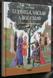 náhled knihy - Ludmila, Václav a Boleslav : Přemyslovci očima mnicha Kristiána