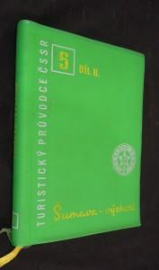 náhled knihy - Turistický průvodce ČSSR : 5. (díl II.) - Šumava - východ