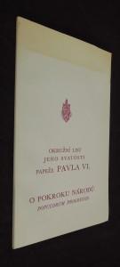 náhled knihy - Okružní list jeho svatosti papeže Pavla VI. biskupům, kněžím, řeholníkům, věřícím a všem lidem dobré vůle : o pokroku národů