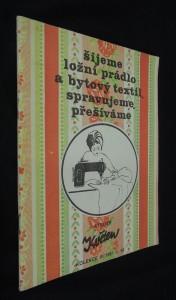 náhled knihy - Šijeme ložní prádlo a bytový textil, spravujeme, přešíváme (kolekce III./1981 č. 92)