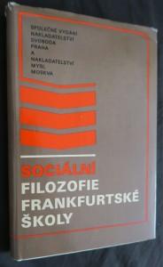 náhled knihy - Sociální filozofie frankfurtské školy : Kritické studie