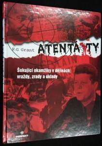 náhled knihy - Atentáty - šokující okamžiky v dějinách: vraždy, zrady a úklady