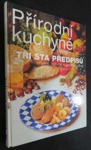 náhled knihy - Přírodní kuchyně : téměř tři sta předpisů chutné, výživné a plnohodnotné stravy