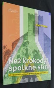 náhled knihy - Než krokodýl spolkne stín : čtyřicet let Zdeňka Čížkovského v Jižní Africe
