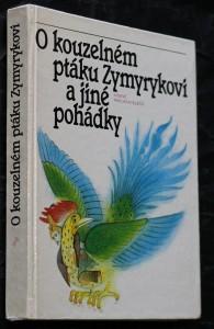 náhled knihy - O kouzelném ptáku Zymyrykovi : Pohádky středoasijské a kavkazské : Pro děti od 8 let