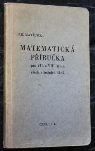 náhled knihy - Matematická příručka pro VII. a VIII. třídu všech středních škol : vzorce, postup řešení a výsledky všech příkladů z učebnice: