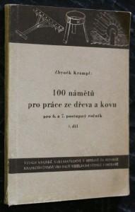 náhled knihy - 100 námětů pro práce ze dřeva a kovu pro 6. a 7. postupný ročník. I. díl