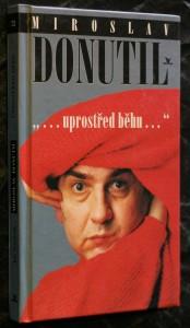náhled knihy - Miroslav Donutil : ...uprostřed běhu...