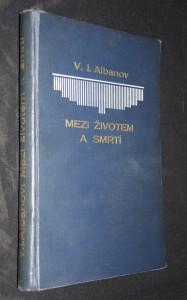 náhled knihy - Mezi životem a smrtí : deník účastníka polární výpravy Brusilovovy