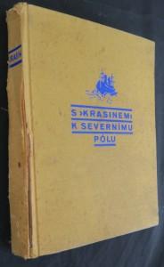 náhled knihy - S Krasinem k severnímu pólu : zápisky účastníků sovět. záchranných výprav na Krasinu a Malyginu