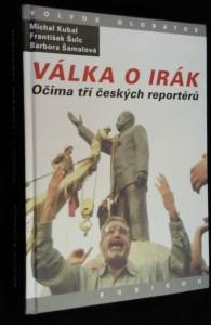 náhled knihy - Válka o Irák : očima tří českých reportérů